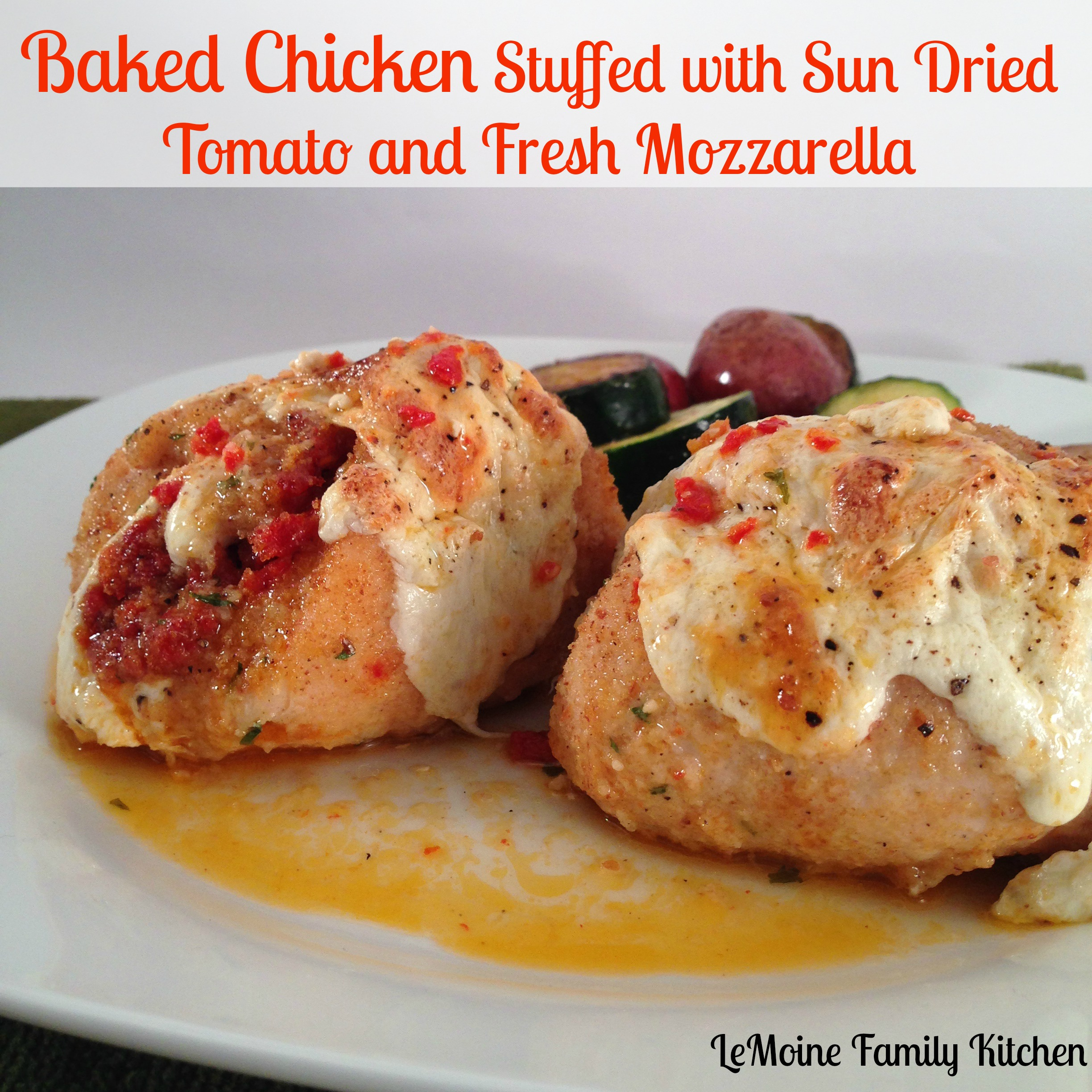 Baked Chicken Stuffed with Sun Dried Tomato & Fresh Mozzarella