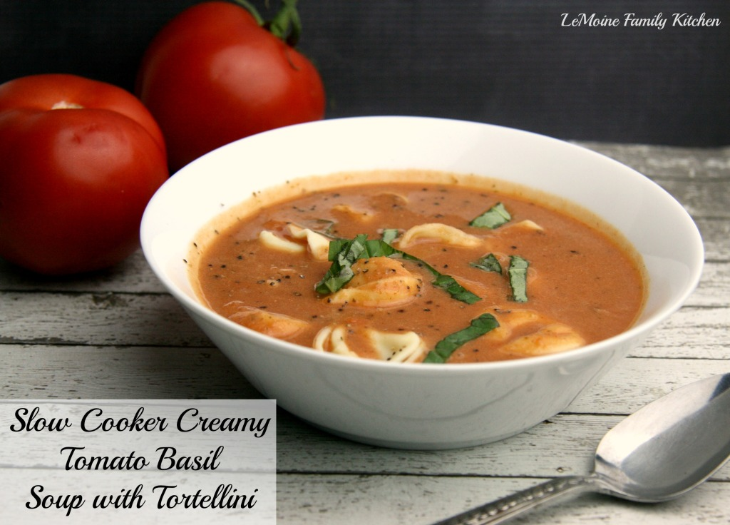 Slow Cooker Creamy Tomato Basil Soup with Tortellini | LeMoine Family Kitchen #soup #winter #fall #tomato #recipe #slowcooker #crockpot